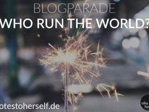 eine brennende Wunderkerze, oben steht: Who run the world?